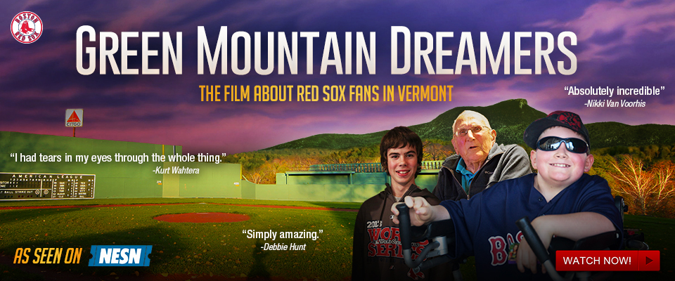 Green Mountain Dreamers - Red Sox Fans in Vermont